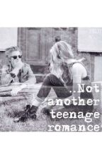 Not Another Teenage Romance by meli_write