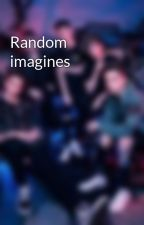 Random imagines  by mixedmusers_