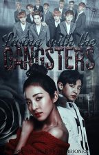 LIVING with the GANGSTERS [ONHOLD] by KoiLineBriones