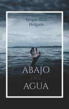 Abajo Del Agua. by SergioRuizHolguin