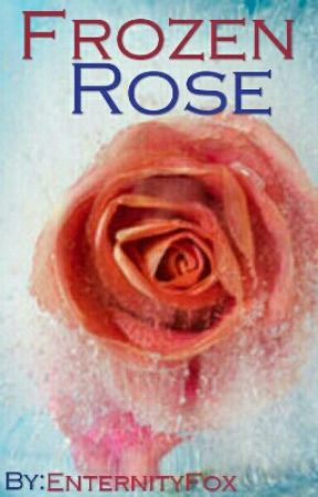 Frozen Rose (Yu Yu Hakusho Fanfic) *Under Editing And Revision* by EternityFox