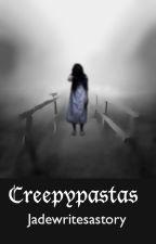 Creepypastas by Jadewritesastory
