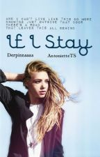 If I Stay by DreamersNation4Ever