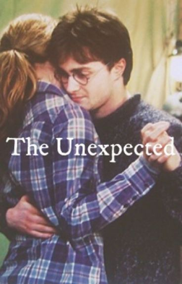 The Unexpected: A Harry And Hermione Fan Fiction