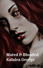 Mated & Blooded (Part 2) by Kalalea George; Blood Ties Series by Kalalea15