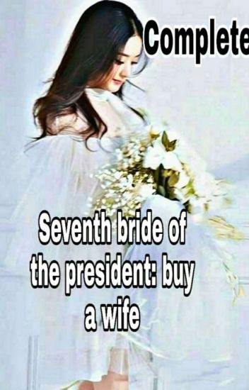 Seventh Bride Of The President: Buy a Wife (END)