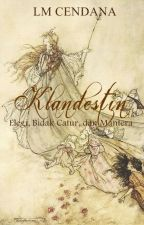 KLANDESTIN (Trilogi) by Cendarkna