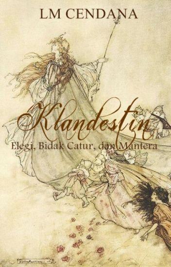 KLANDESTIN (Trilogi) (SLOW UPDATE)