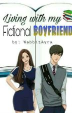 Living with my fictional BOYFRIEND by WabbitAyra