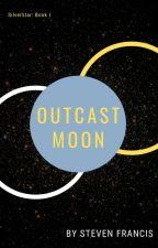 Outcast Moon (Silverstar: Book 1) by StevenFGalloway