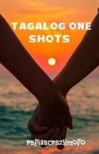 Tagalog One Shots (Completed) (One Shots) by rafisacrazymofo