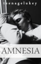 Amnesia » Luke Hemmings ✔ by teenagelukey