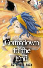 Countdown to the End (Gale) {Fairy Tail FF} by chello_8893