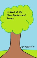My Book Of My Own Poems and Quotes by fnafdemon