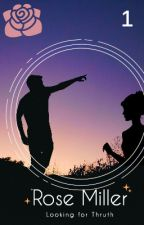 Rose Miller: Looking for truth by the_1st_zombie