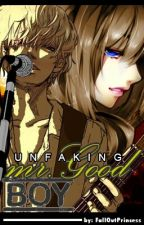 Unfaking Mr. Good Boy[SLOW UPDATE] by FalloutPrincess
