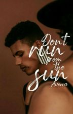 don't run from the sun (bxb) by avorra