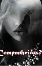 Companheiros? by LEONA_OROSHI