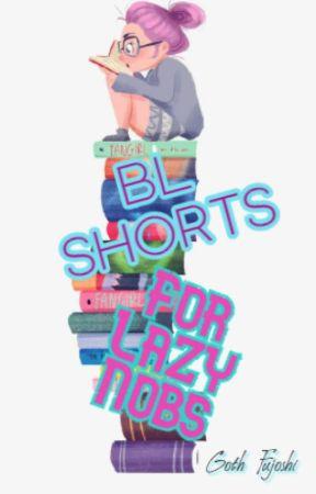 BL Shorts 4 Lazy Nobs by Goth_Fujoshi