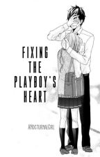 Fixing The Playboy's Heart (Sequel of The Break Up Planner) by ANocturnalGirl