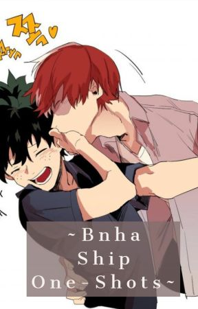 ~Bnha ship One-Shots~ (Slow Updates) by nalulover4567
