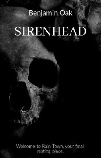 Siren Head Benjamin Oak Wattpad
