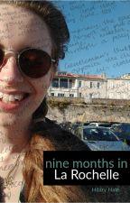 Nine Months in La Rochelle by HilaryHale