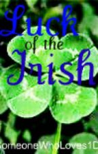 The Luck of the Irish by SomeoneWhoLoves1D