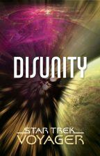 Star Trek Voyager: Disunity by scifiromance