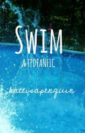 Swim. (TPDFANFIC) by killjoydestroyale