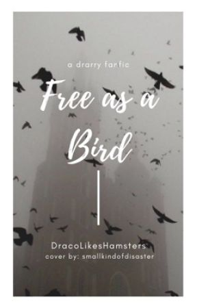 Free as a Bird - Drarry by DracoLikesHamsters