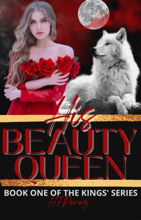His Beauty Queen (Book One of The Kings Series) by HFPerez
