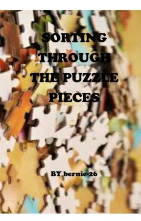 Sorting Through Life's Puzzle Pieces by bernie-26