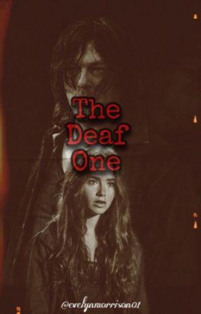 The Deaf One [D.D FanFic] by Broken_Home18