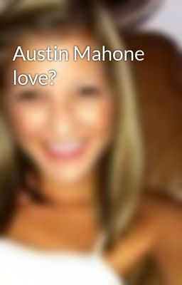 Austin Mahone love?