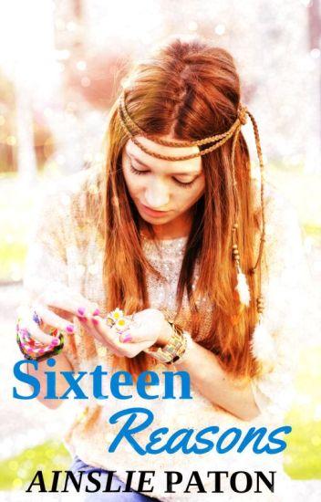 Sixteen Reasons