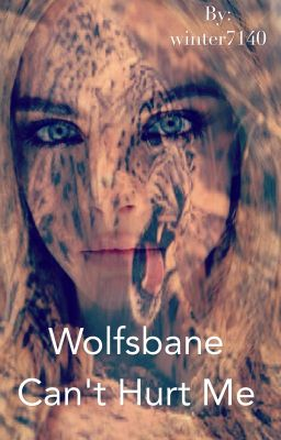 Wolfsbane Can't Hurt Me ( Teen Wolf Fan-Fiction )