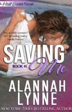 Saving Me by AlannahLynne