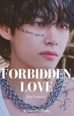 Forbidden Love || On Going  by GucciTaeKook_