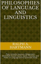 Philosophies of Language and Linguistics [PDF] by Ralph A. Hartmann by megotocy38110