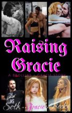 Raising Gracie by Chantellynn21