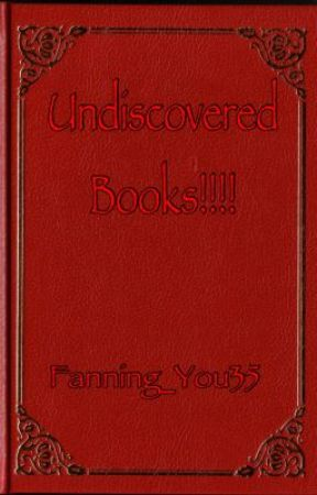 Undiscovered books!!!! by Fanning_You35