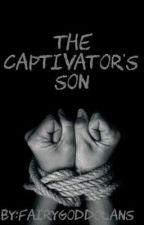 The Captivator's Son by FairyGodDolans
