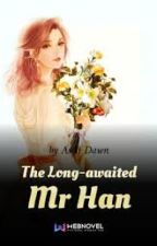 The Long-awaited Mr Han (Book 3) by Ace_Of_Raven
