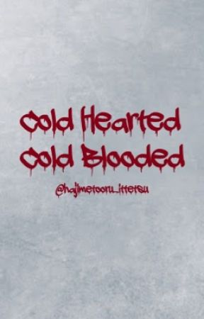 Cold Hearted, Cold Blooded by hajimetooru_ittetsu