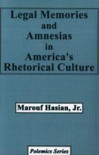 Legal Memories And Amnesias In America's Rhetorical Culture  [PDF] by Marouf Ari by tirepelo77006