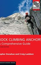 Rock Climbing Anchors, 2nd Edition (PDF) by Topher Donahue by dasyhowe95376