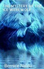 Mystery Of The Ice Werewolf  by galaxywar14
