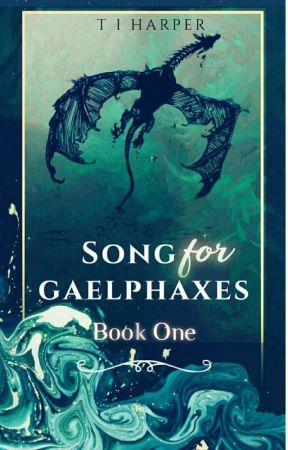 Song For Gaelphaxes Book One {Nim's  Dragon Series - A Seedworld Novel} by T_I_Harper