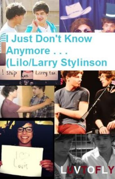 I Just Don't Know Anymore (Lilo/Larry Stylinson) by luvtofly